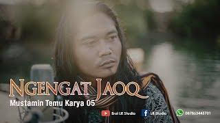 Video Ngengat Jaoq - Mustamin Temu Karya 05 | Versi Akustik (Live in Lungkak Lotim) MP3, 3GP, MP4, WEBM, AVI, FLV Mei 2019