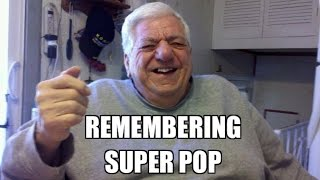Remembering UNCENSORED SUPERPOP! RIP Tribute to an awesome Grandfather