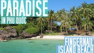 Phu Quoc Island Vietnam  city images : PARADISE IN PHU QUOC - Viet Nam's Best Kept Secret (Fingernail Island Beach)