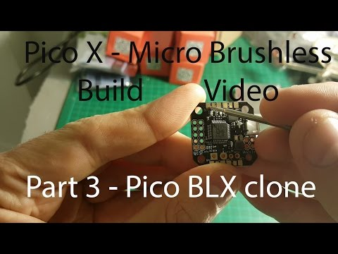 Pico X - Micro Brushless Part 3 - Pico BLX clone