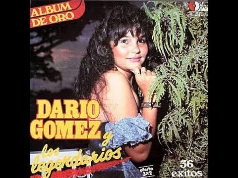 Dario - Colecciòn de los mejores exitos de los lejendarios con Dario Gomez....................