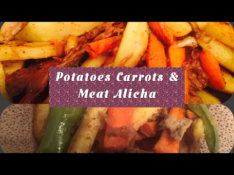 How To Make Potatoes, Carrots and Meat Alicha