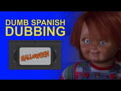 Funny movies - Dumb Spanish Dubbing: Halloween Movies