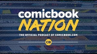 ComicBook Nation Podcast Episode #5 by Comicbook.com