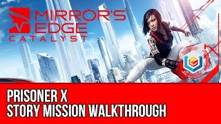Nonton Mirror S Edge Catalyst Walkthrough Mission 15  Prisoner X Film Subtitle Indonesia Streaming Movie Download