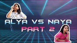 Video Alya VS Naya Part 2 (Just For Fun) MP3, 3GP, MP4, WEBM, AVI, FLV Juni 2017
