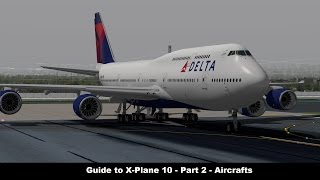 In part 2 we cover the best of xplane's jetliners as well as GA aircraft.