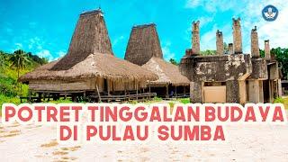 Potret Tinggalan Budaya di Pulau Sumba, Nusa Tenggara Timur