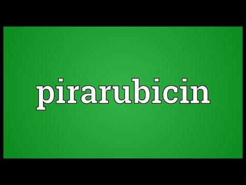 Pirarubicin Meaning