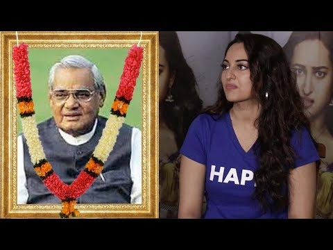 Sonakshi Sinha's Reaction On The Demise Of Atal Bi