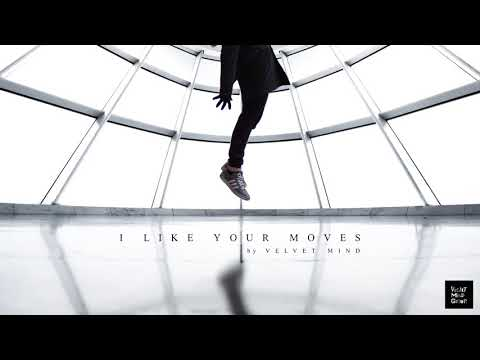 Velvet Mind - I Like Your Moves (I Like It Smooth)