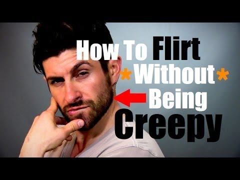 How to flirt without being creepy and how to approach (flirting advice