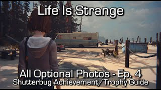 Life is Strange: Episode 4 - All Optional Photos - Shutterbug Achievement/Trophy Guide - Find all optional photos in Episode 4: Dark Room Support Maka91Produ...