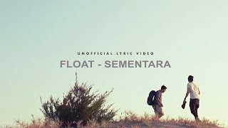 Video Float - Sementara (Unofficial Lyric Video) MP3, 3GP, MP4, WEBM, AVI, FLV November 2017