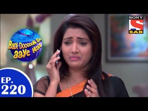 Badi Door Se Aaye Hain - बड़ी दूर से आये है - Episode 220 - 13th April 2015