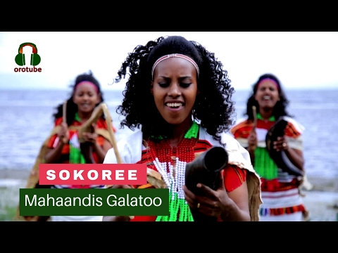 Mahaandis Galatoo - Sokoree - [Afaan Oromoo - Official Music Video 2017]