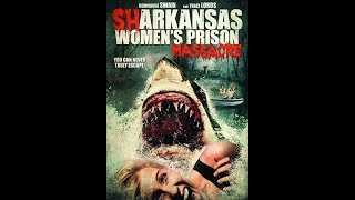 "Movies to Watch on a Rainy Afternoon- ""Sharkansas Women's Prison Massacre (2015)"""