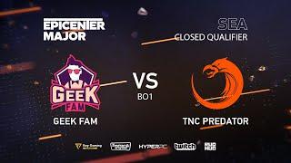 GeekFam vs TNC Predator, EPICENTER Major 2019 SA Closed Quals , bo1 [Mortalles]