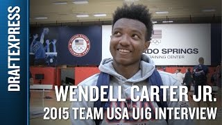 Wendell Carter Jr 2015 USA U16 Interview