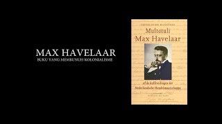 Melawan Lupa Max Havelaar Buku yang Membunuh Kolonialisme