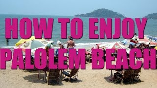 How to enjoy palolem beach