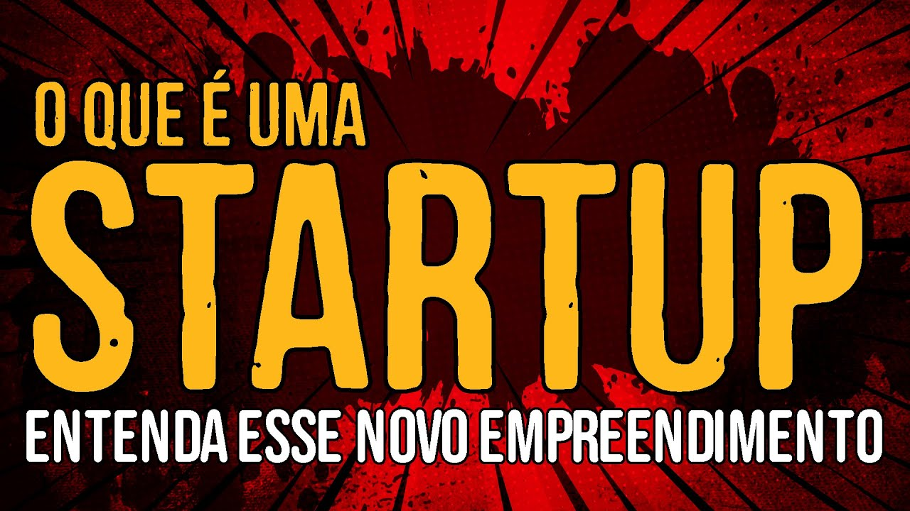 O que é uma Startup?