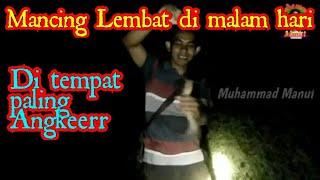MANCING LEMBAT / LELE AKAR DI MALAM HARI