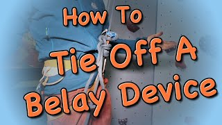 How To Tie Off a Belay Device by The Climbing Nomads