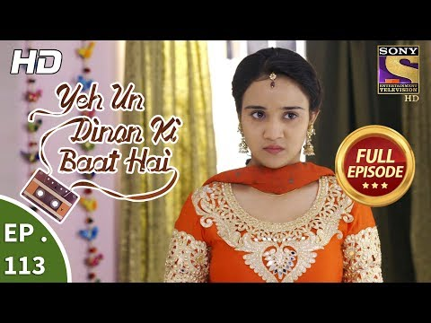 Yeh Un Dinon Ki Baat Hai - Ep 113 - Full Episode - 8th February, 2018