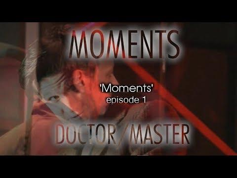Master/Doctor [Moments~Ep. 1] [David Tennant/Matt Smith/John Simm]