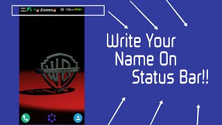 How To Add Your Name on Status Bar !!
