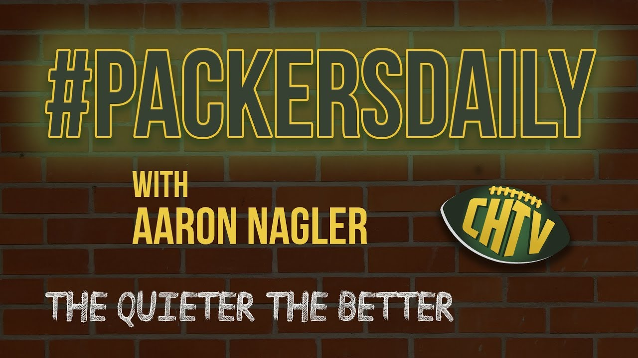 #PackersDaily: The quieter the better