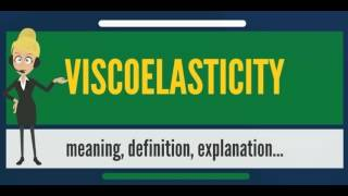 What is VISCOELASTICITY? What does VISCOELASTICITY mean? VISCOELASTICITY meaning & explanation