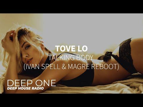 Tove Lo - Talking Body (Ivan Spell & Magre Reboot) (DEEP ONE radio edit)