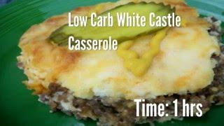 Low Carb White Castle Casserole Recipe