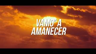 Secreto El Famoso Biberon – Vamos A Amanecer (Video Lyrics)
