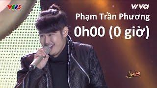 Phạm Trần Phương - 0h00 (0 giờ)  Sing My Song  Tập...