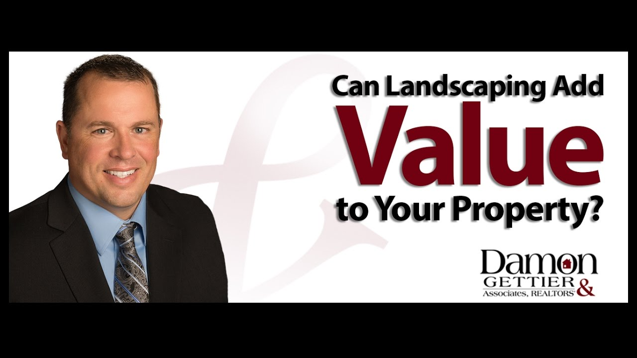 What Can Landscaping Do for the Value of Your Property?