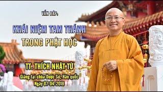 Vấn đáp: Khái niệm Tam Thánh trong Phật học -  TT. Thích Nhật Từ