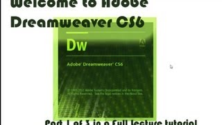 Intro To Adobe Dreamweaver CS6 - Step By Step Lecture (PART 1 Of 3)