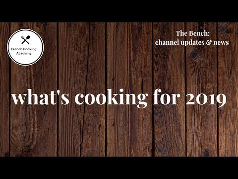 What's  Cooking For 2019 On The French Cooking Academy