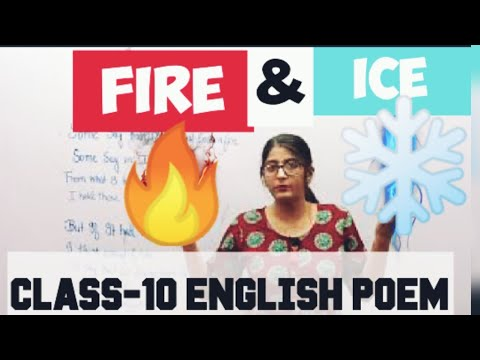 FIRE AND ICE CLASS-10 ENGLISH