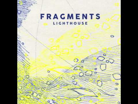 Fragments - Lighthouse (Audio)