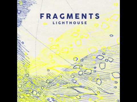 Fragments - Lighthouse (Audio)