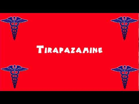 Pronounce Medical Words ― Tirapazamine