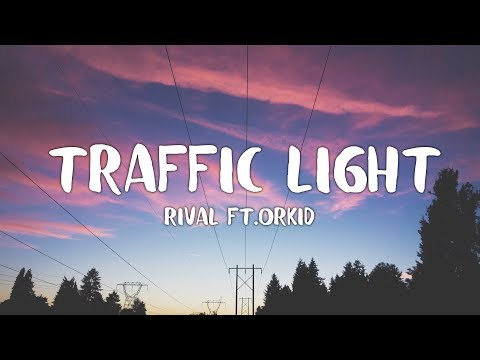 Rival - Traffic Light ft.ORKID (Lyrics) - Thời lượng: 2 phút và 44 giây.