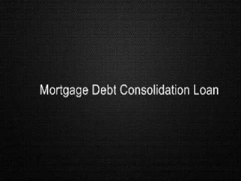Mortgage Debt Consolidation Loan
