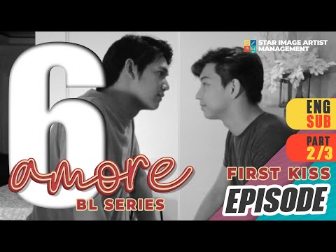AMORE - EPISODE 6 (PART 2 OF 3) | THE FIRST KISS | ENG SUB