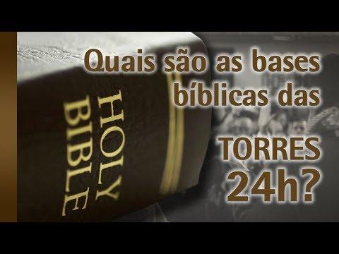 Quais são as Bases Bíblicas das Torres 24H