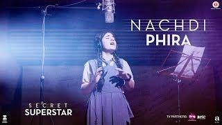 Nachdi Phira | Secret Superstar | Aamir Khan | Zaira Wasim | Amit Trivedi | Kausar